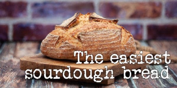 The world's easiest sourdough bread