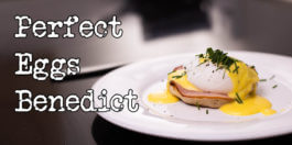 Eggs benedict recipe - The best and most perfect breakfast?