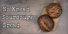 No Knead Sourdough Bread - The easy way to make artisan bread